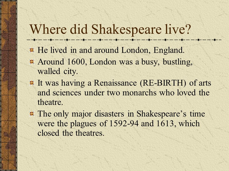 Where did Shakespeare live