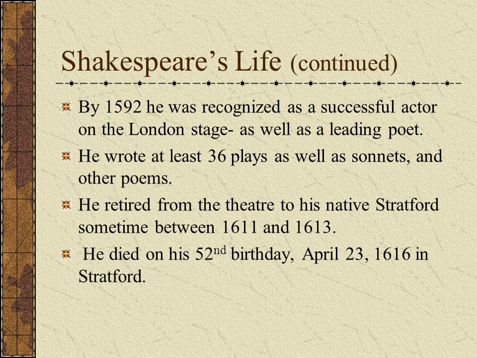 Shakespeare's Life (continued)