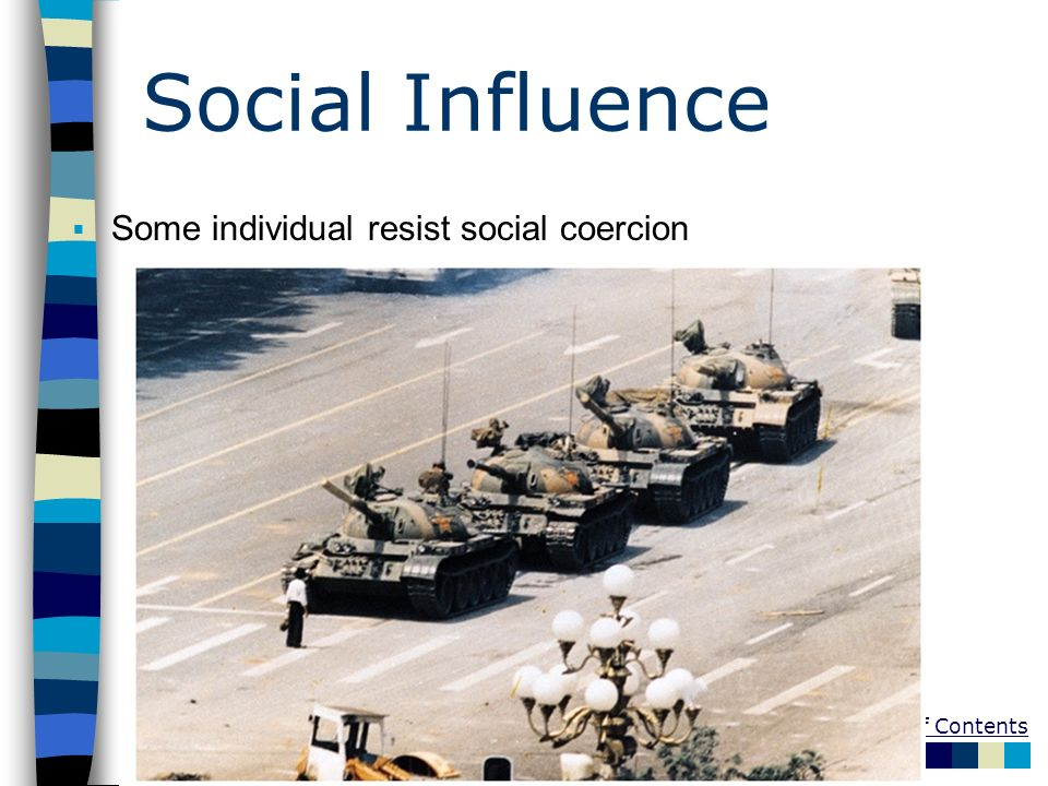 Social Influence Some individual resist social coercion