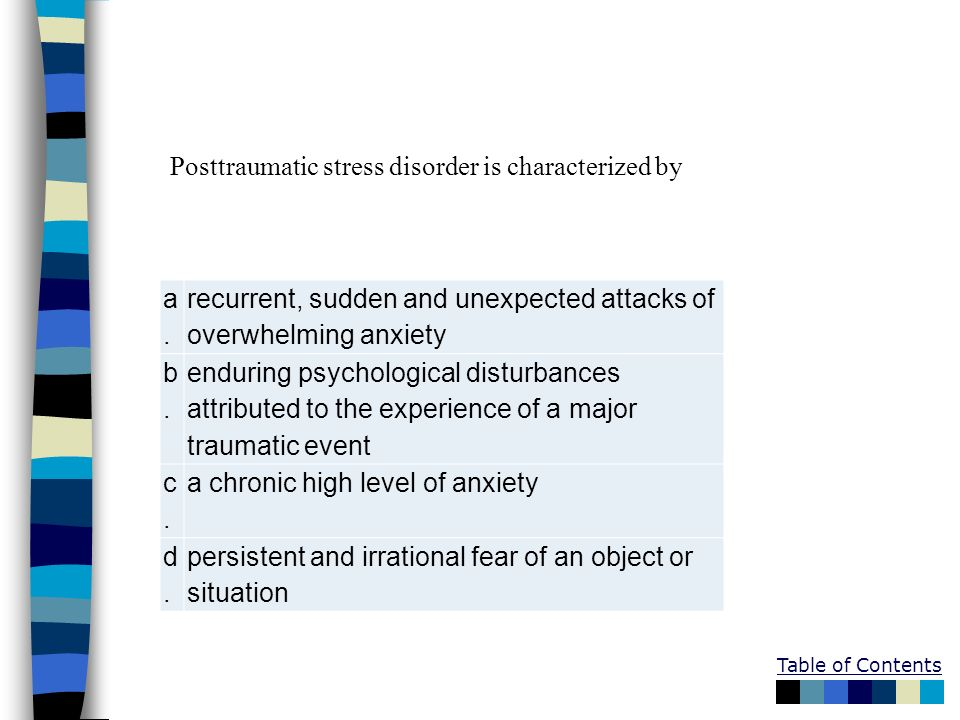 Posttraumatic stress disorder is characterized by