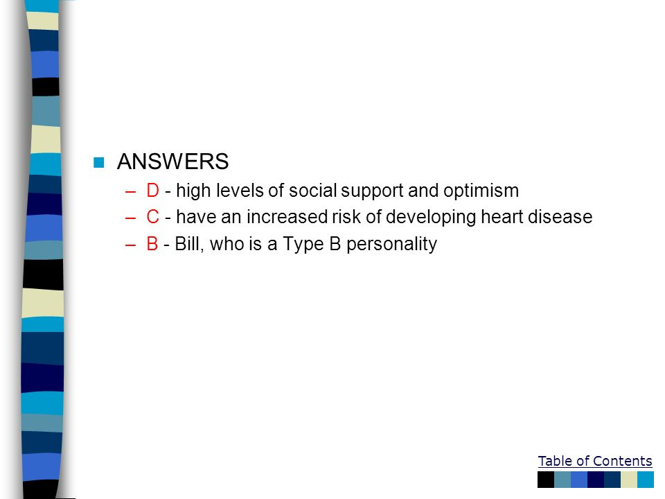 ANSWERS D - high levels of social support and optimism