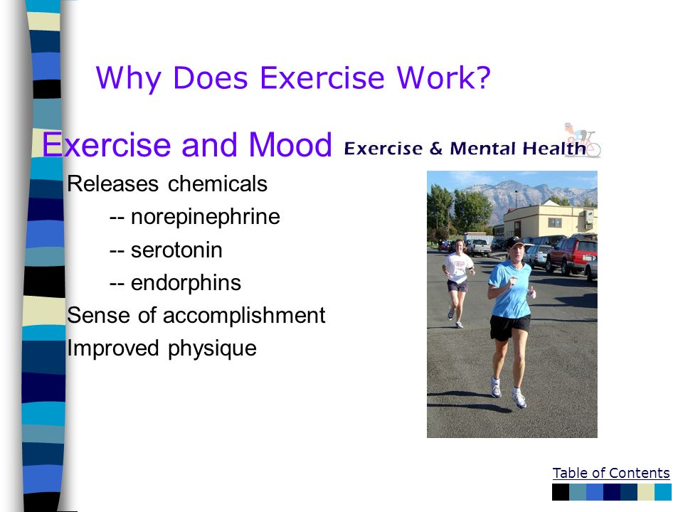 Exercise and Mood Why Does Exercise Work Releases chemicals