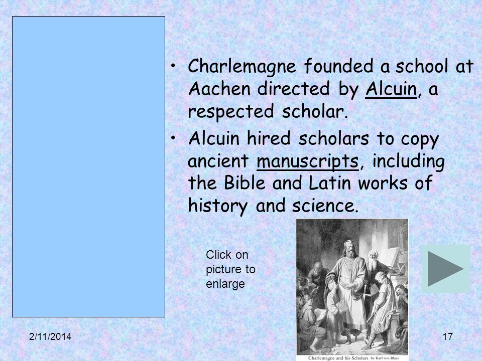 Charlemagne founded a school at Aachen directed by Alcuin, a respected scholar.