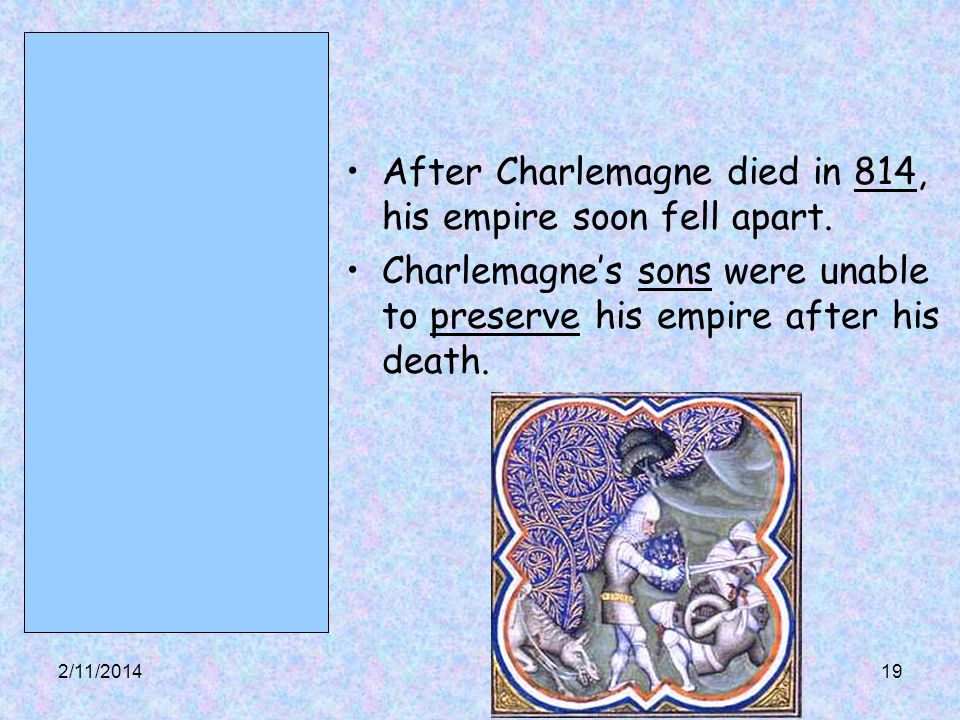 After Charlemagne died in 814, his empire soon fell apart.