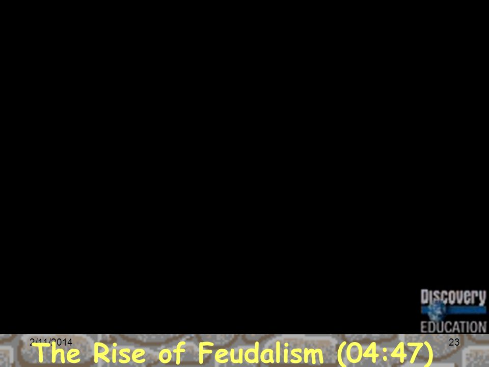 The Rise of Feudalism (04:47)