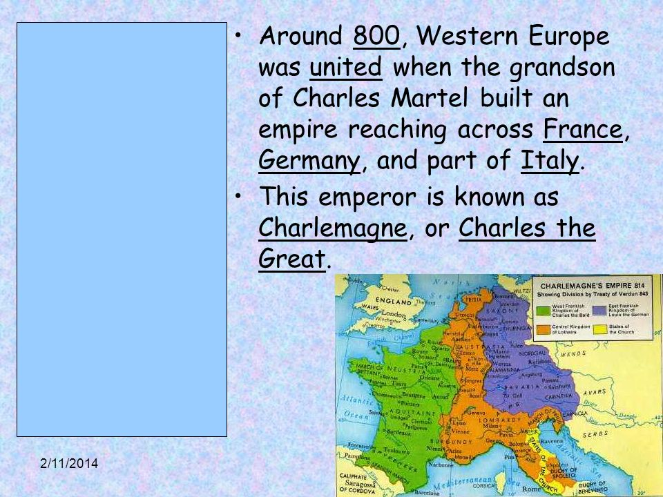 This emperor is known as Charlemagne, or Charles the Great.