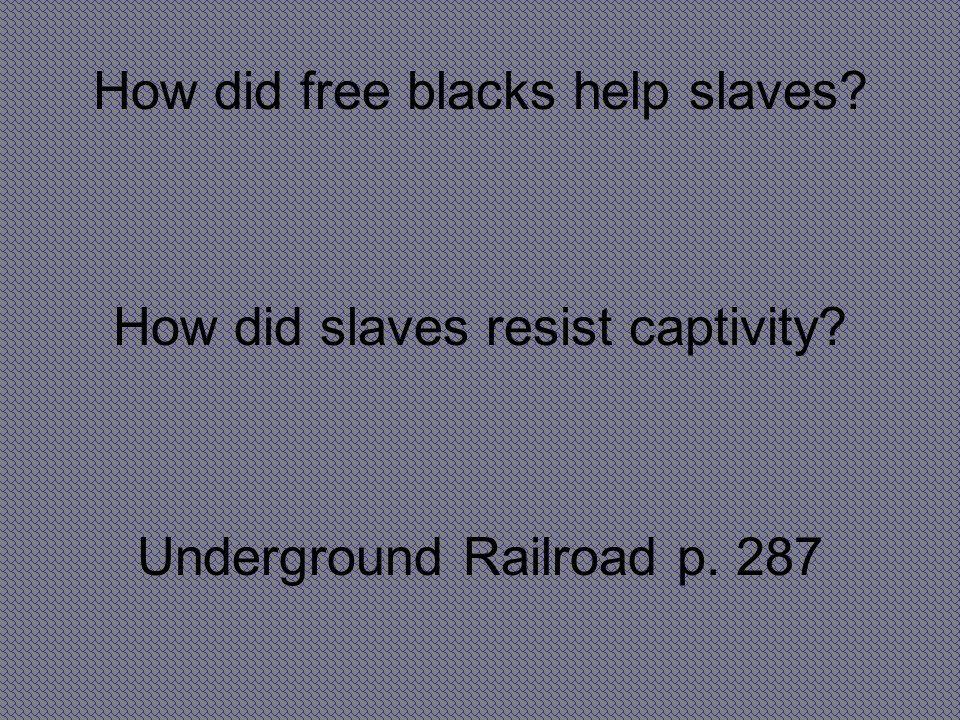 How did free blacks help slaves