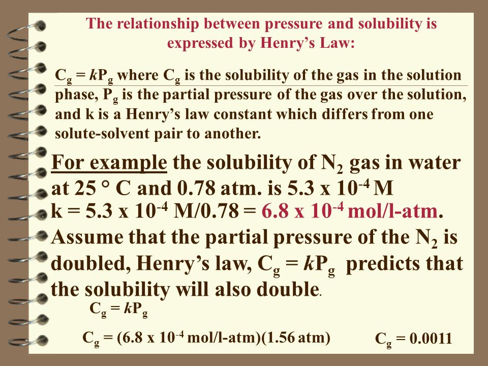 The relationship between pressure and solubility is expressed by Henry's Law: