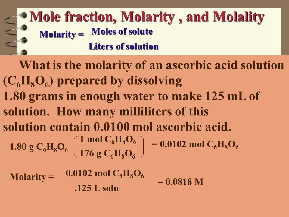 Mole fraction, Molarity , and Molality