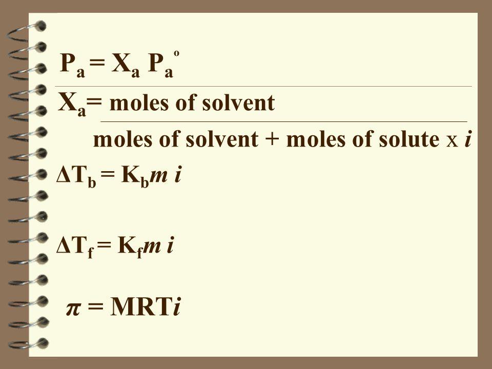 Xa= moles of solvent moles of solvent + moles of solute x i