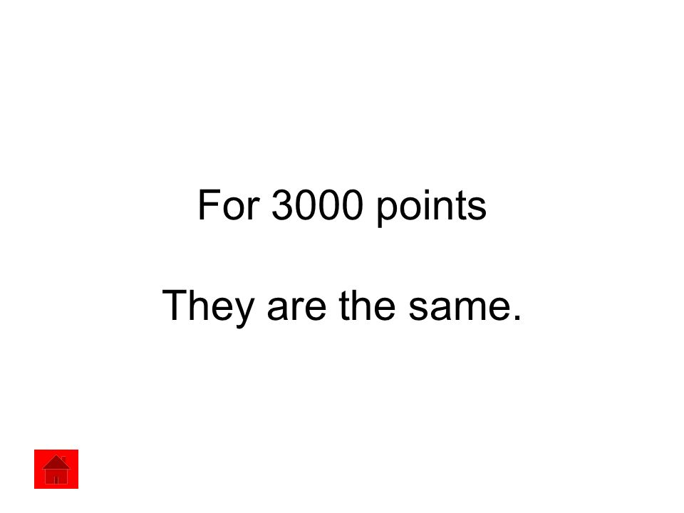 For 3000 points They are the same.