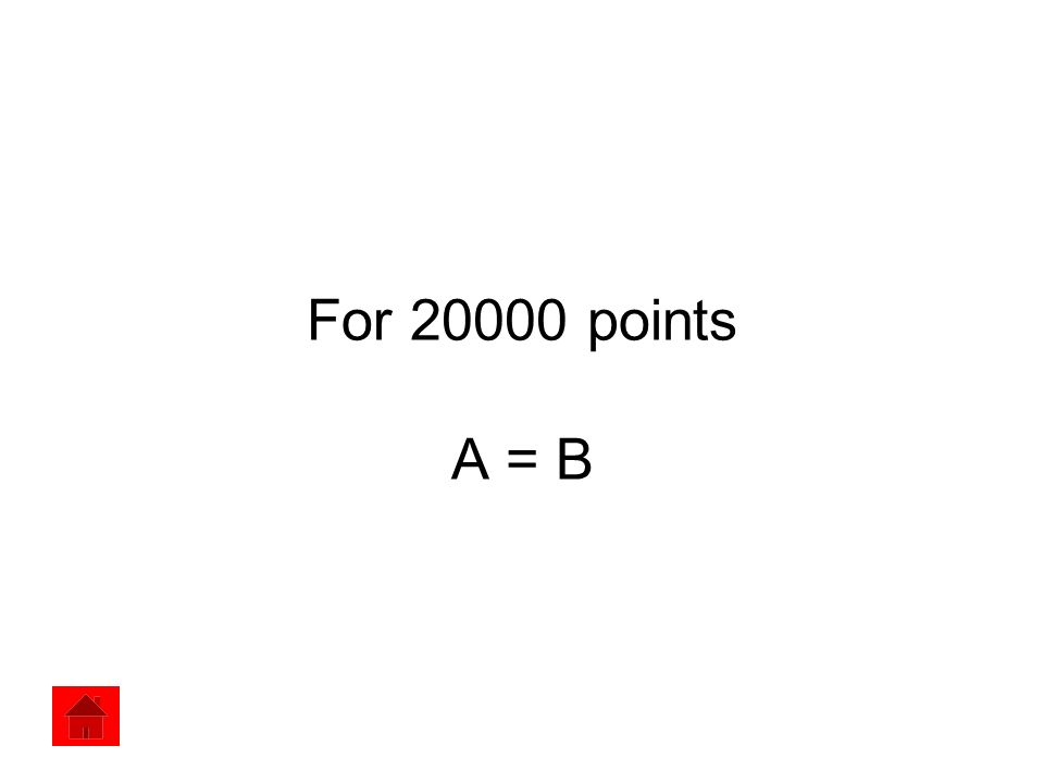 For 20000 points A = B