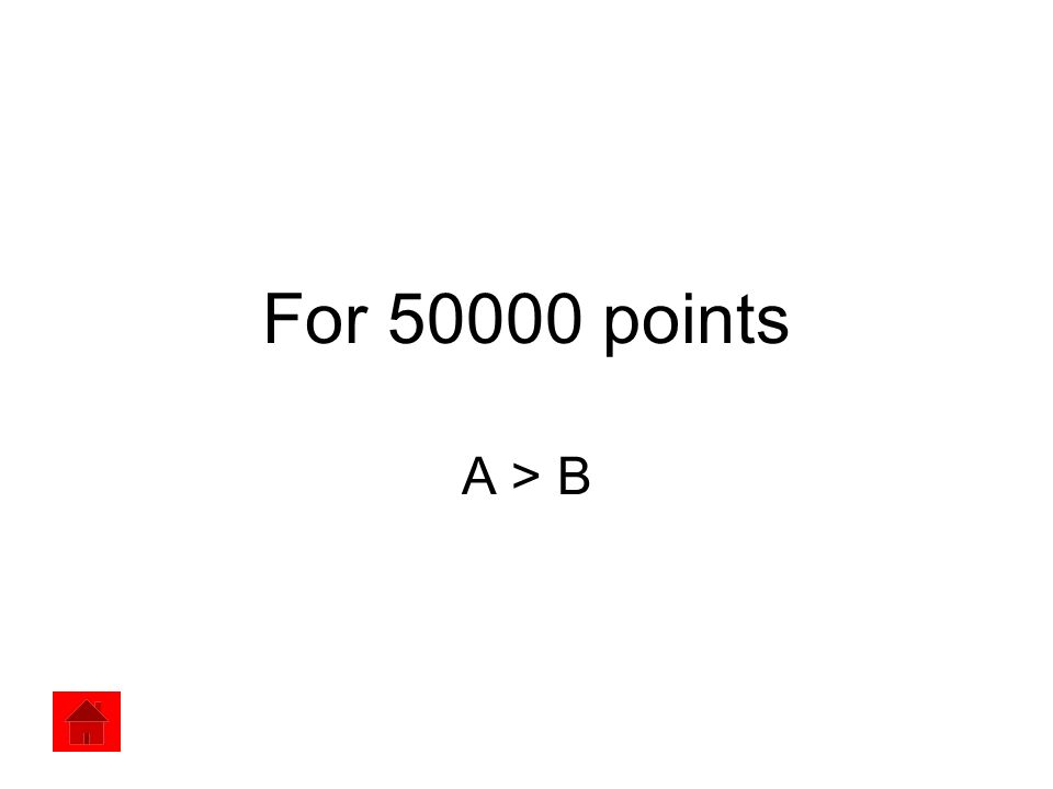 For 50000 points A > B