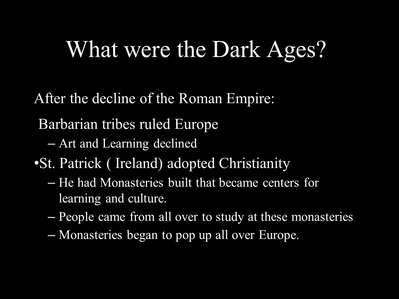 What were the Dark Ages After the decline of the Roman Empire: