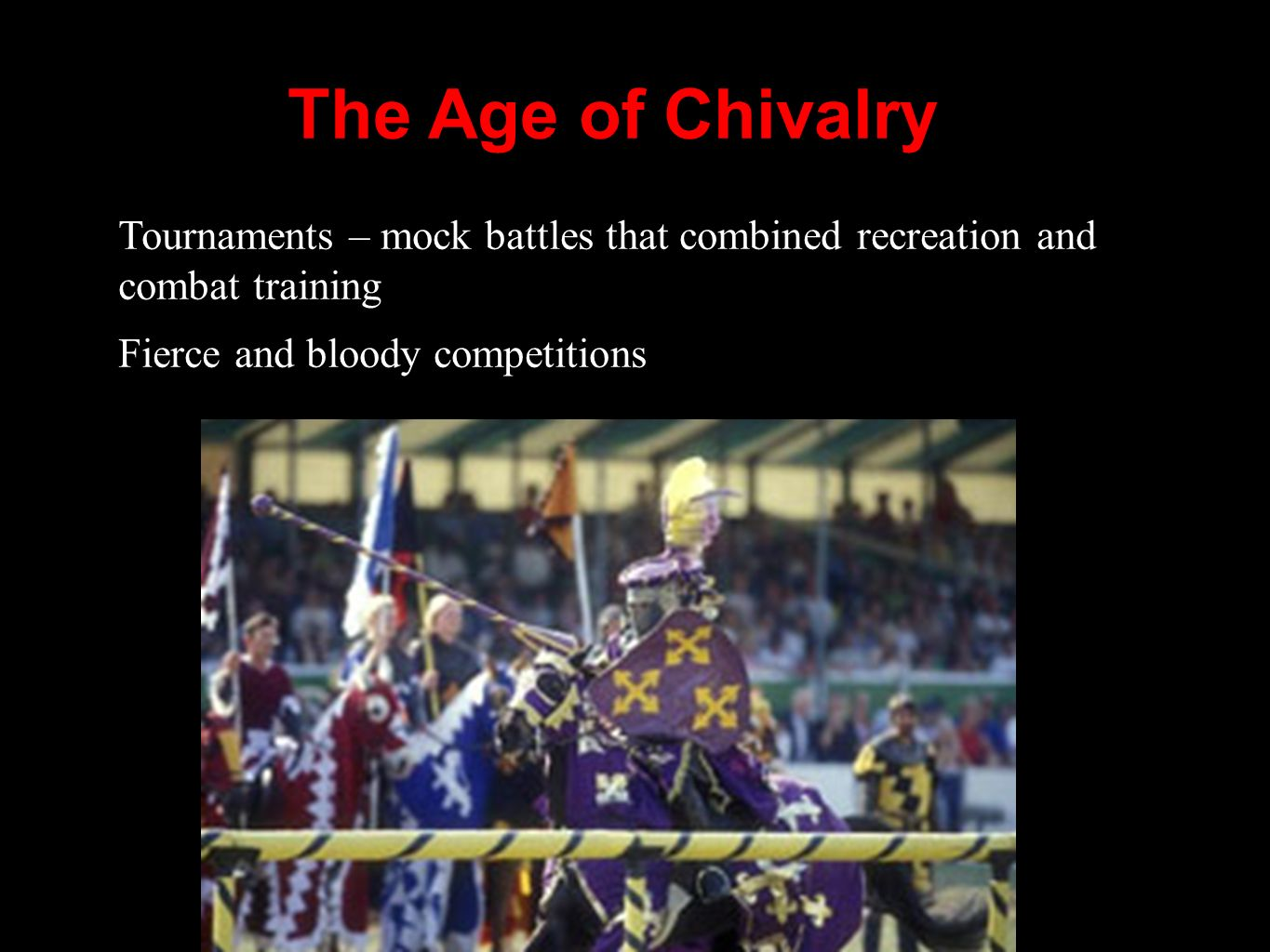 The Age of Chivalry Tournaments – mock battles that combined recreation and combat training.