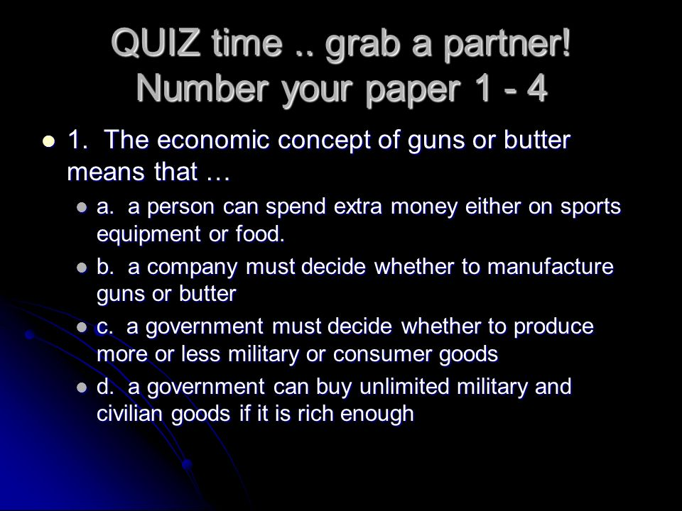 QUIZ time .. grab a partner! Number your paper 1 - 4