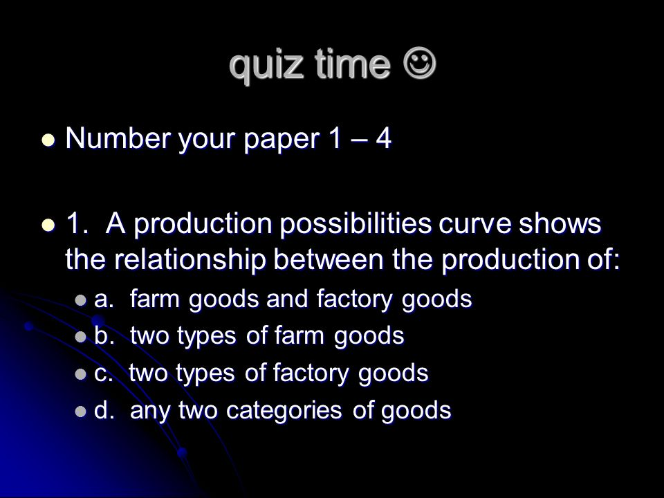 quiz time  Number your paper 1 – 4