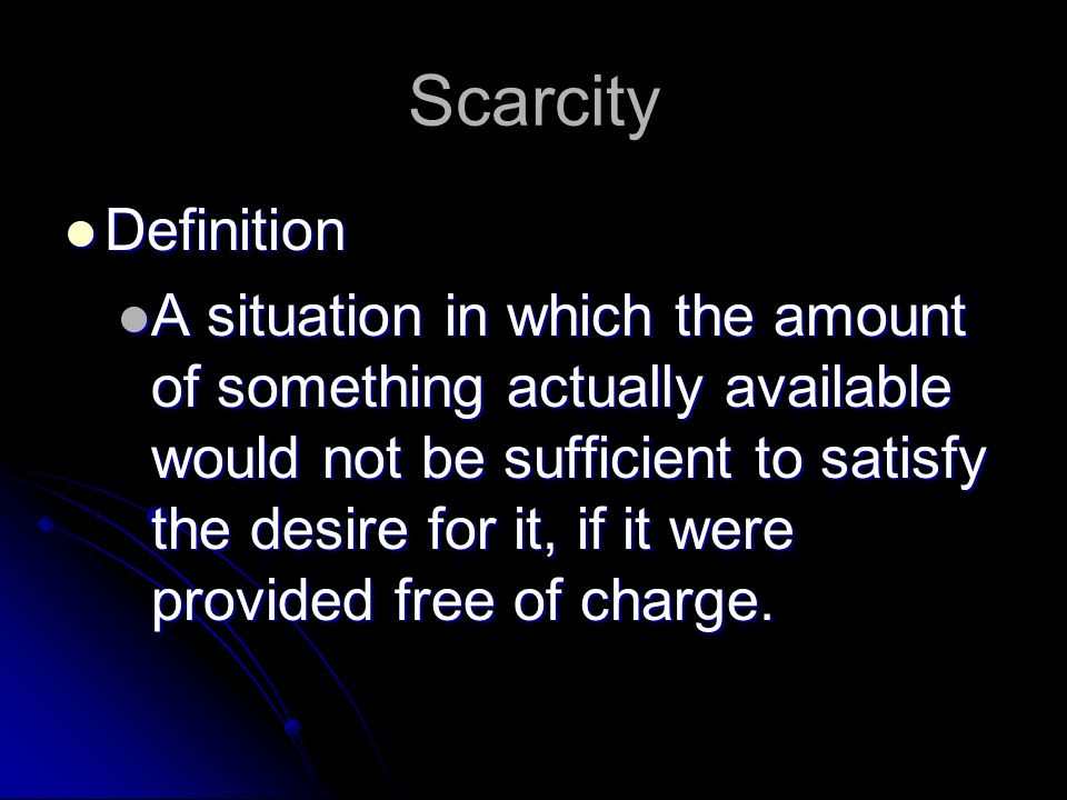 Scarcity Definition.