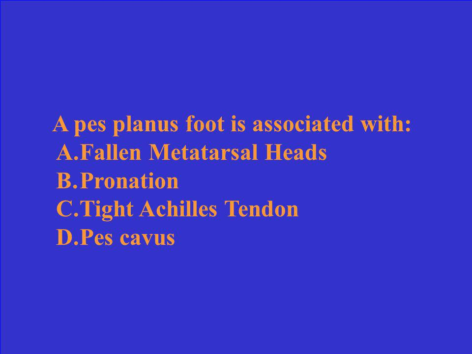A pes planus foot is associated with: