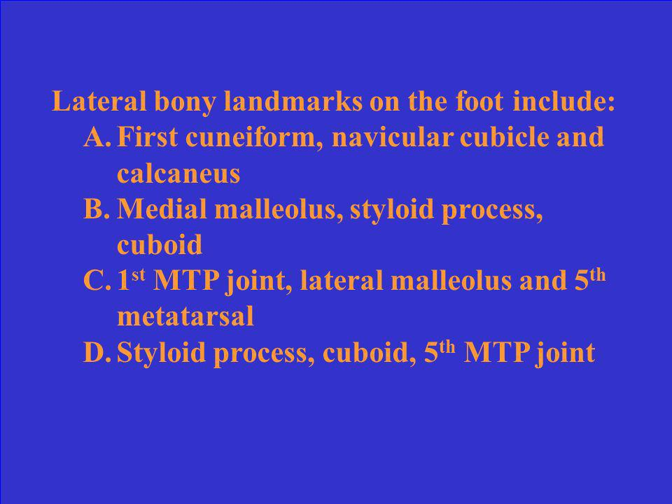 Lateral bony landmarks on the foot include: