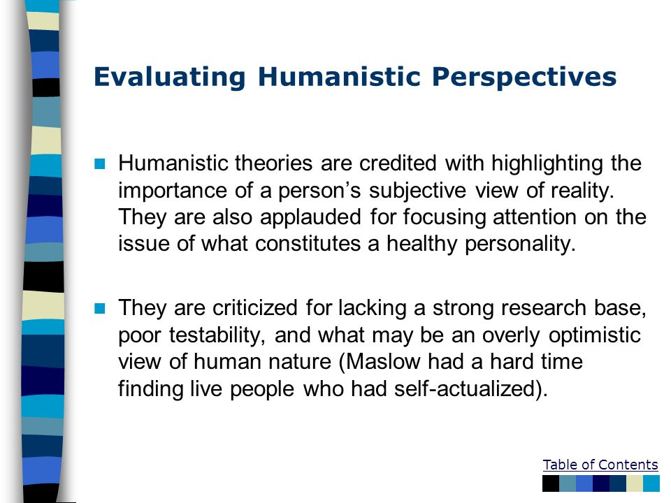 scientific and humanistic approaches to evaluation Scientific and humanistic approaches to evaluation the psychodynamic and humanistic approaches to understanding personality people engage in topics of personality on a daily basis.