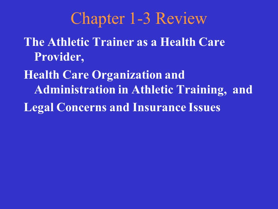 Chapter 1-3 Review The Athletic Trainer as a Health Care Provider,