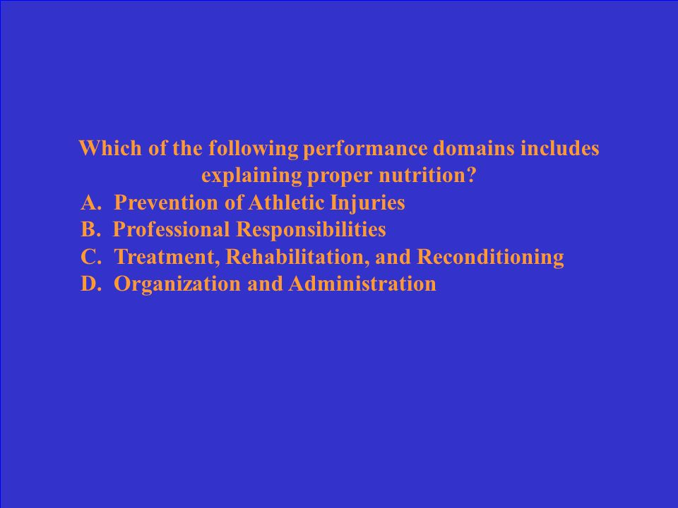 Which of the following performance domains includes explaining proper nutrition