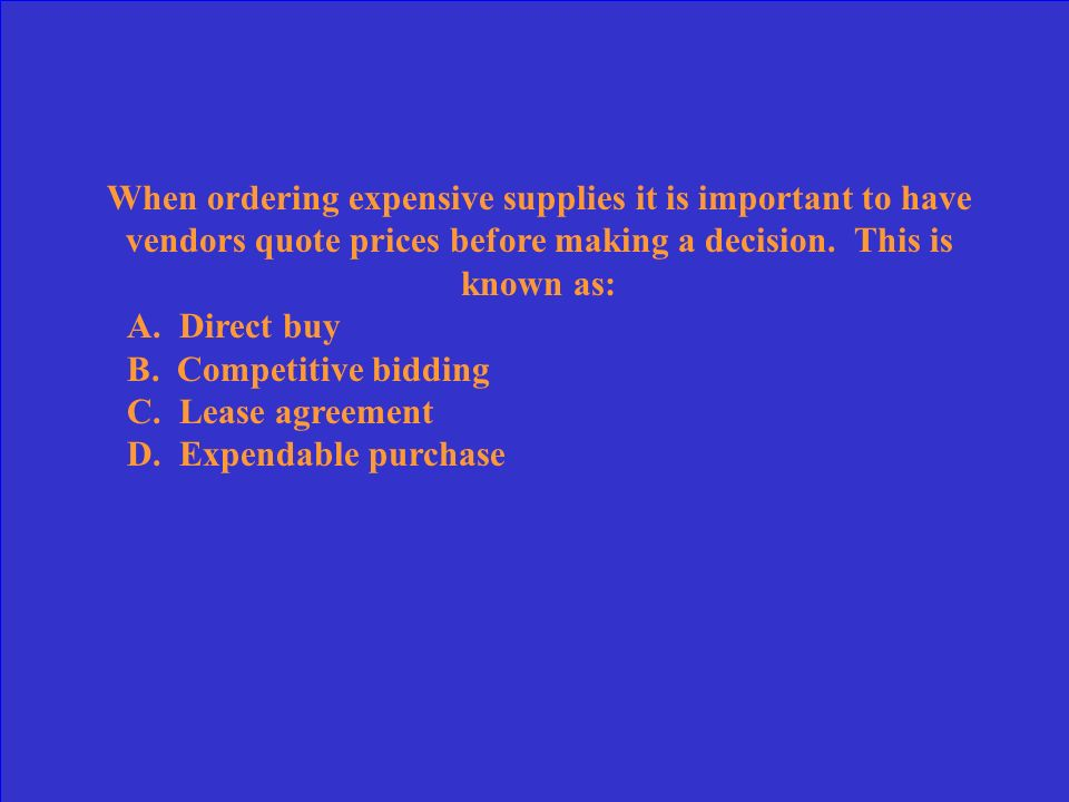 When ordering expensive supplies it is important to have vendors quote prices before making a decision. This is known as:
