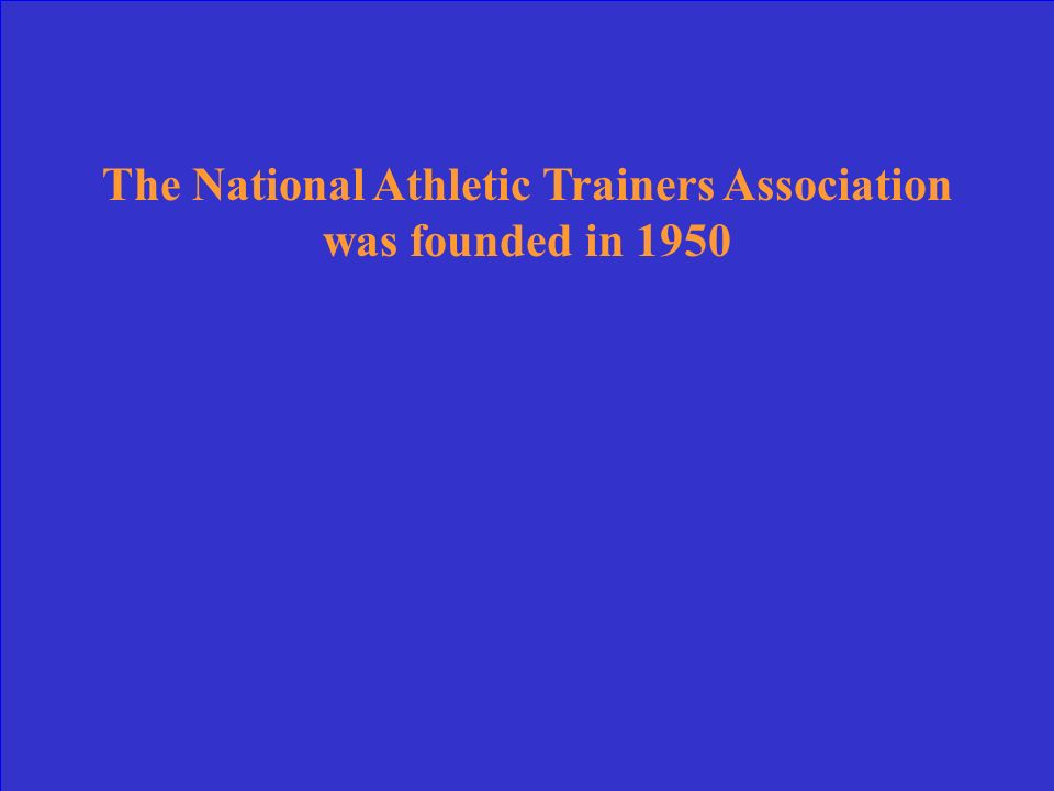 The National Athletic Trainers Association was founded in 1950