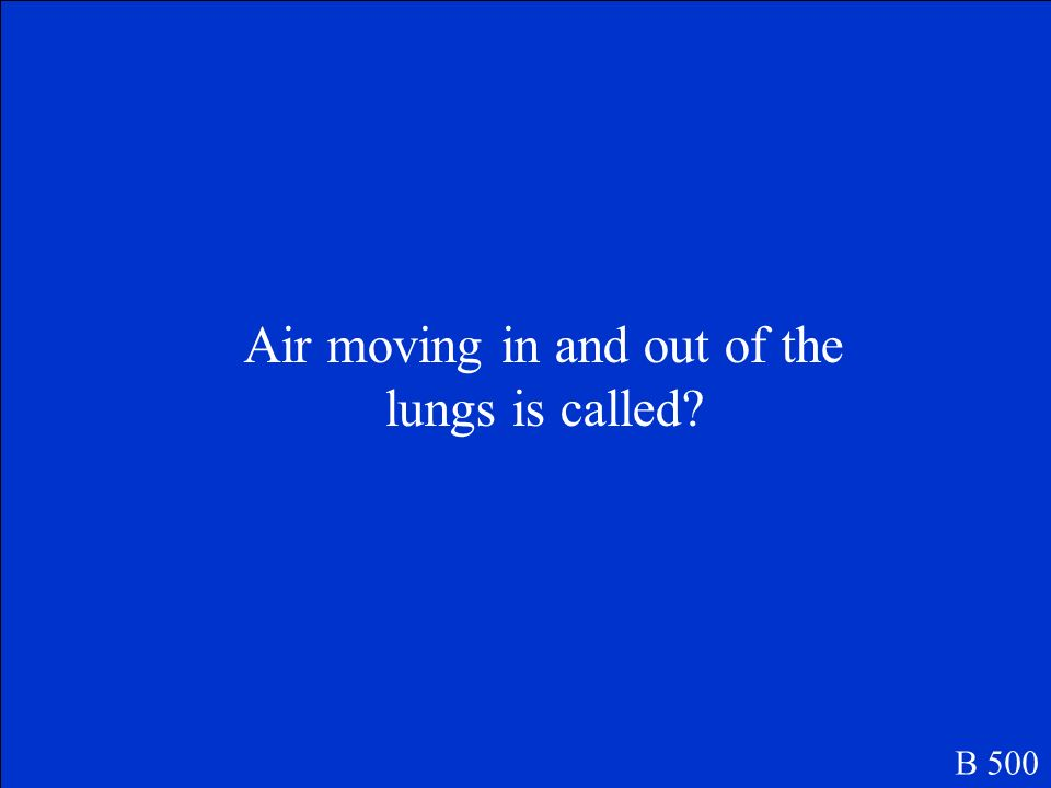 Air moving in and out of the lungs is called