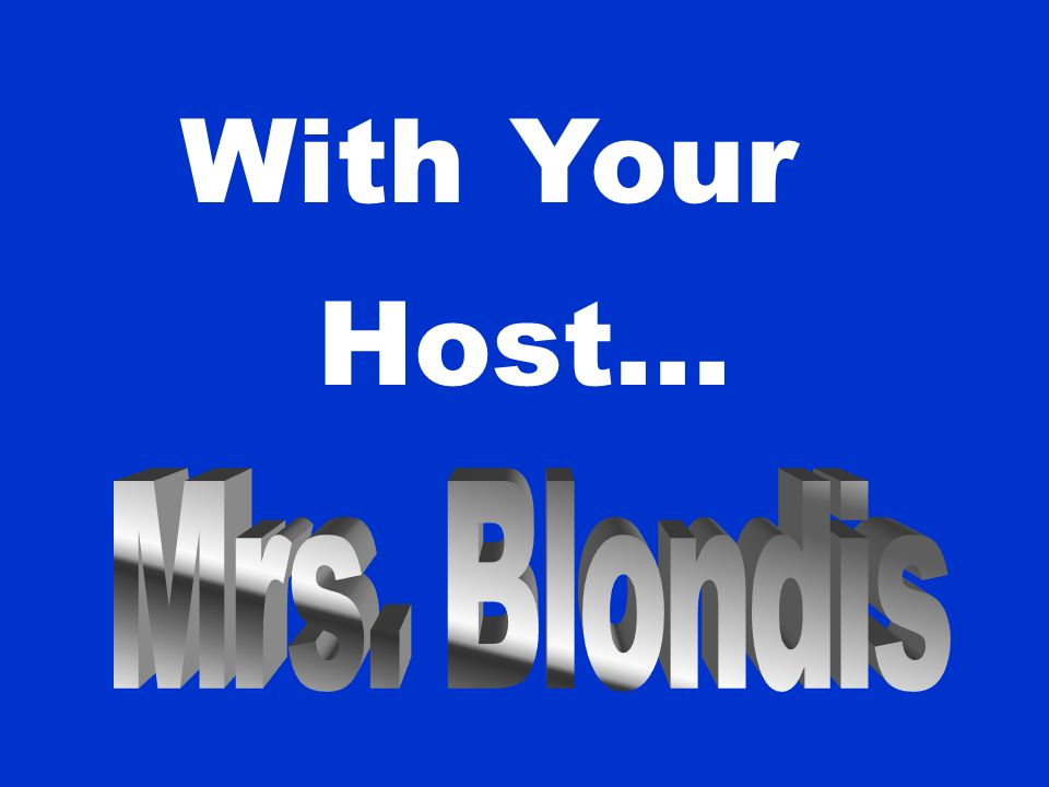 With Your Host... Mrs. Blondis
