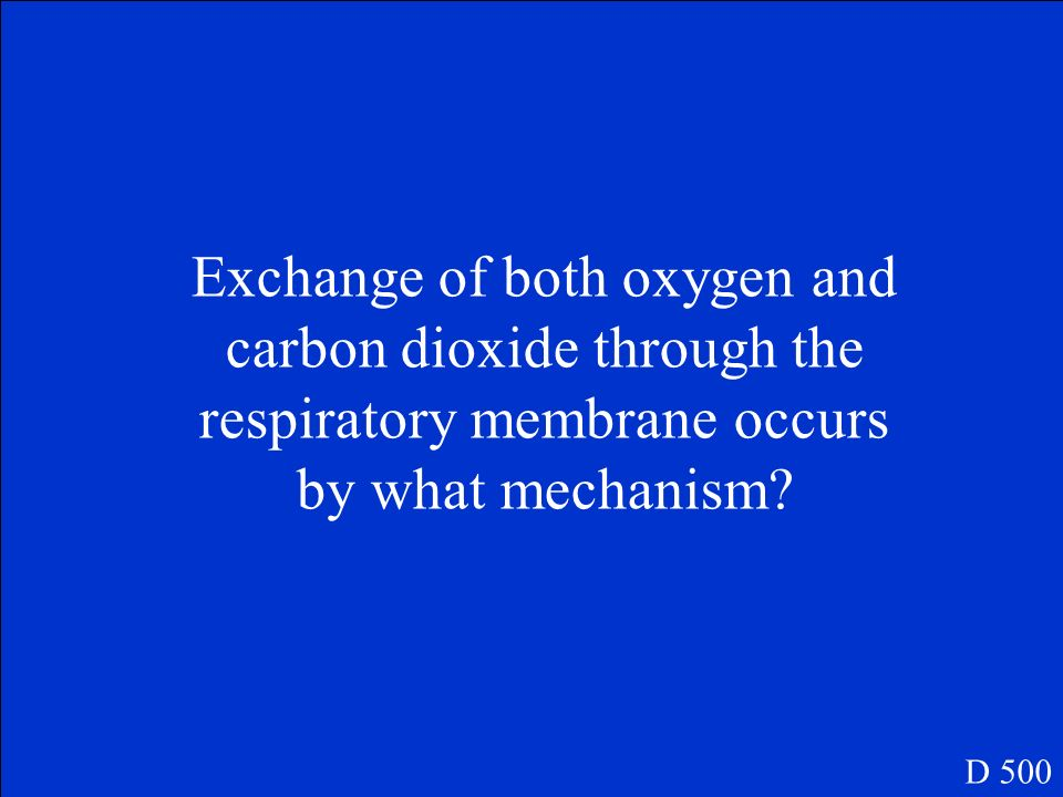 Exchange of both oxygen and carbon dioxide through the respiratory membrane occurs by what mechanism
