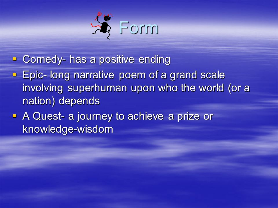 Form Comedy- has a positive ending