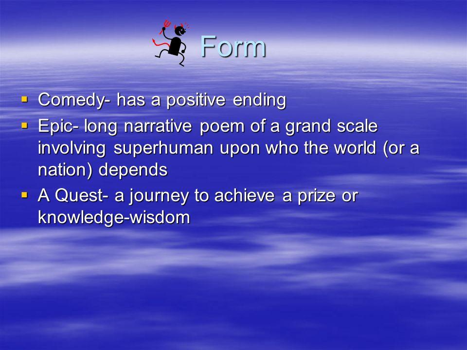 Form Comedy- has a positive ending