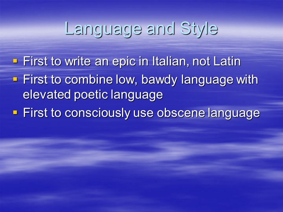 Language and Style First to write an epic in Italian, not Latin