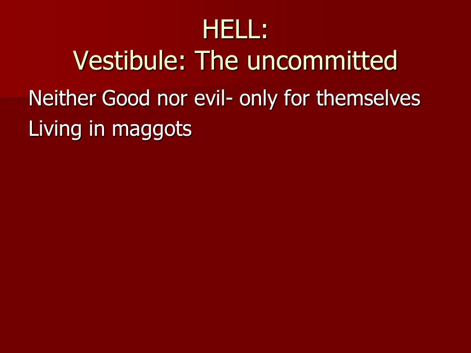 HELL: Vestibule: The uncommitted