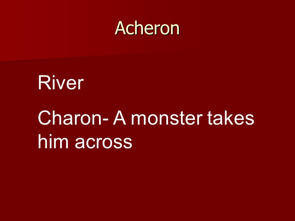Charon- A monster takes him across