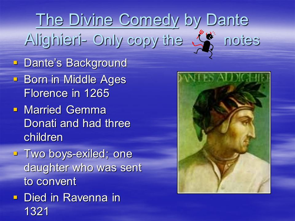 The Divine Comedy by Dante Alighieri- Only copy the notes