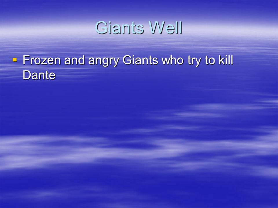Giants Well Frozen and angry Giants who try to kill Dante
