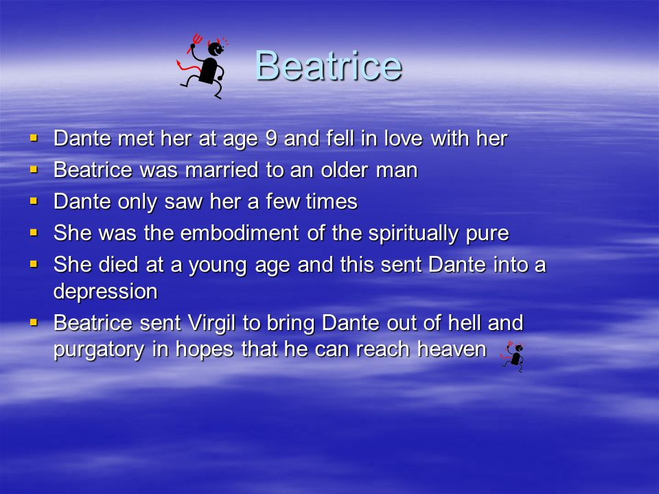 Beatrice Dante met her at age 9 and fell in love with her