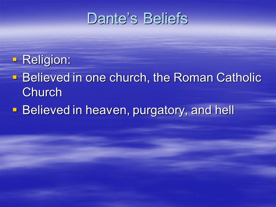 Dante's Beliefs Religion:
