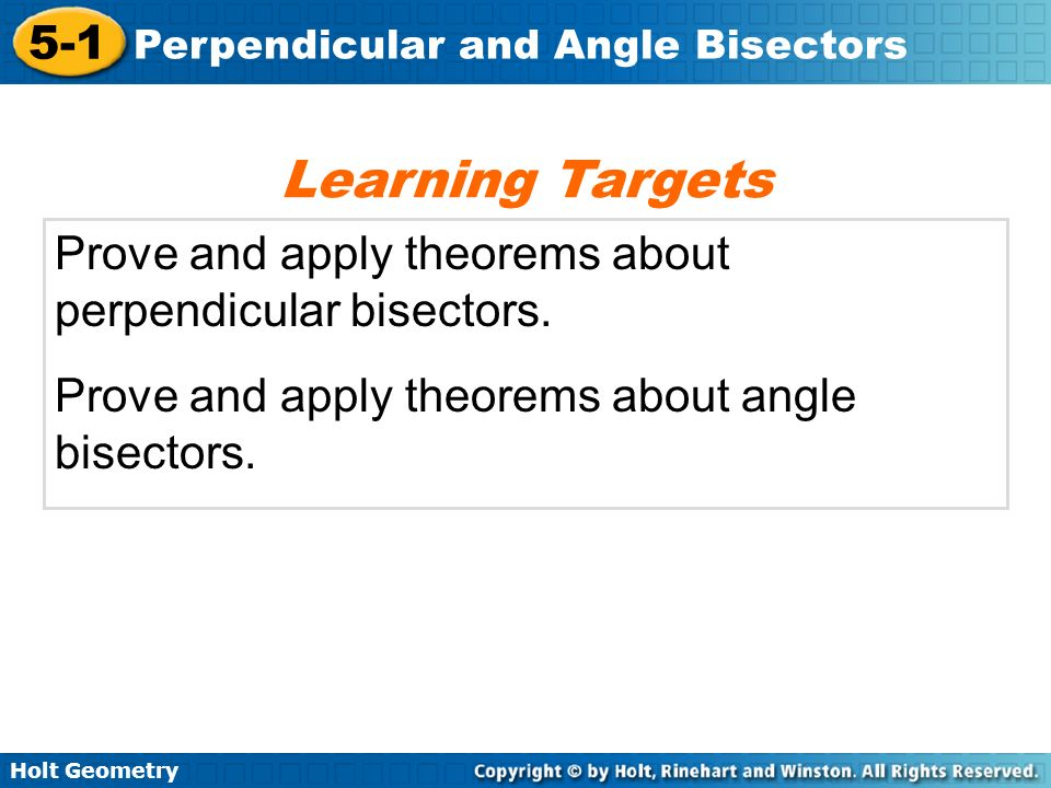 Learning Targets Prove and apply theorems about perpendicular bisectors.