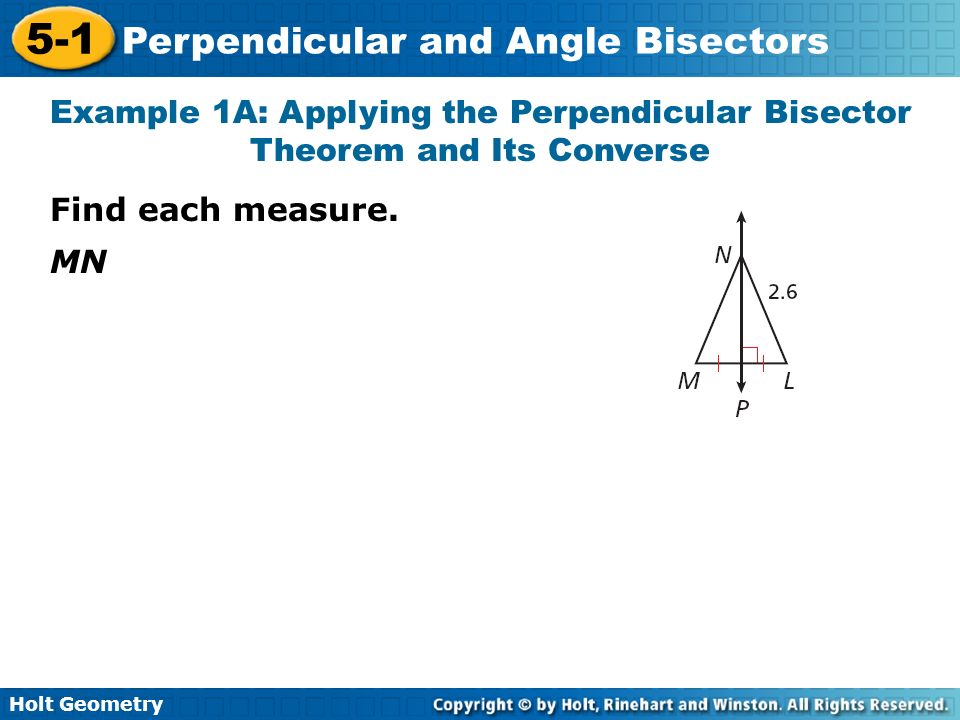 Example 1A: Applying the Perpendicular Bisector Theorem and Its Converse