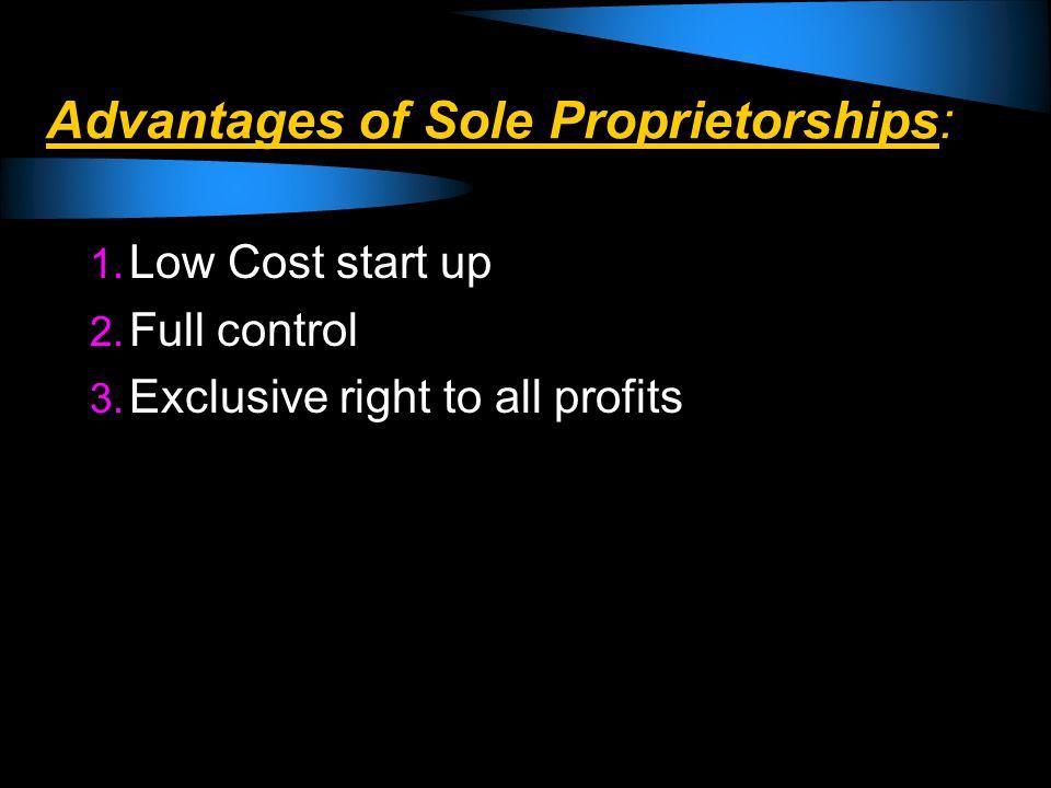 Advantages of Sole Proprietorships: