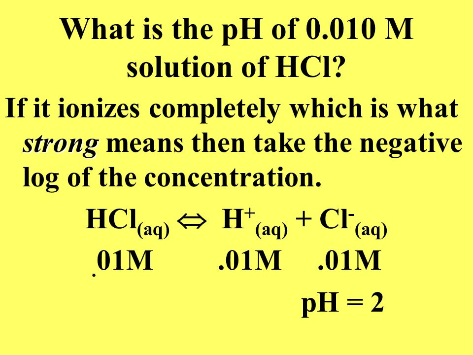 What is the pH of 0.010 M solution of HCl