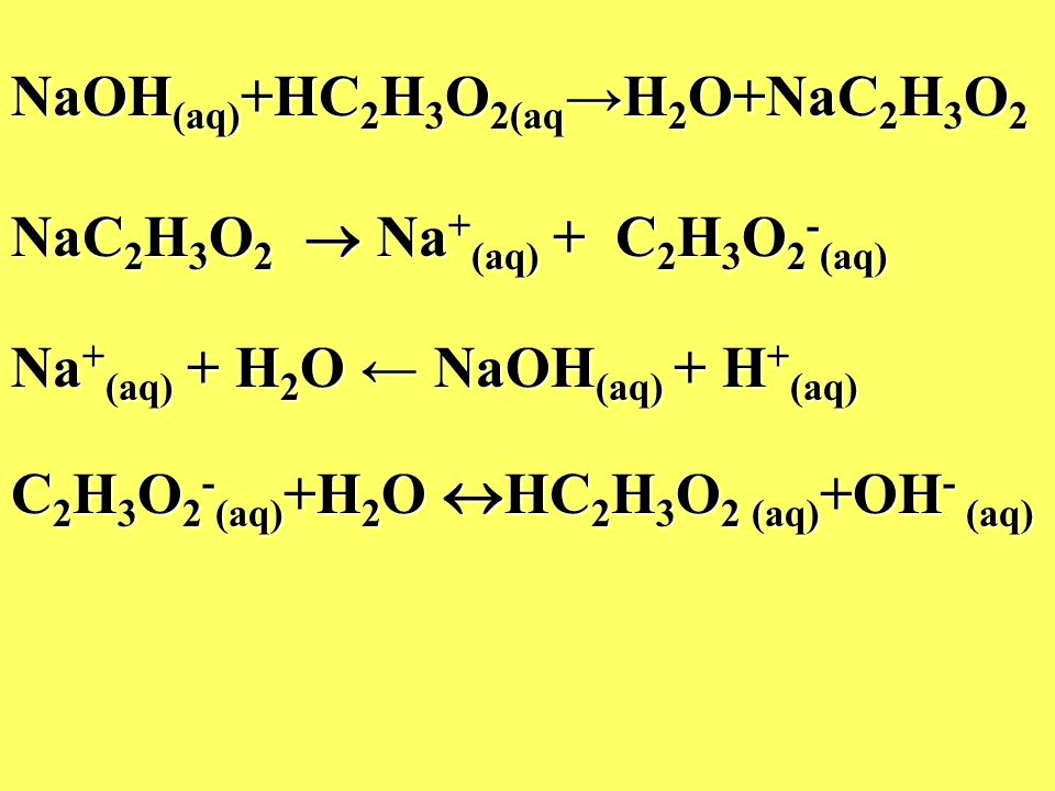 NaOH(aq)+HC2H3O2(aq→H2O+NaC2H3O2