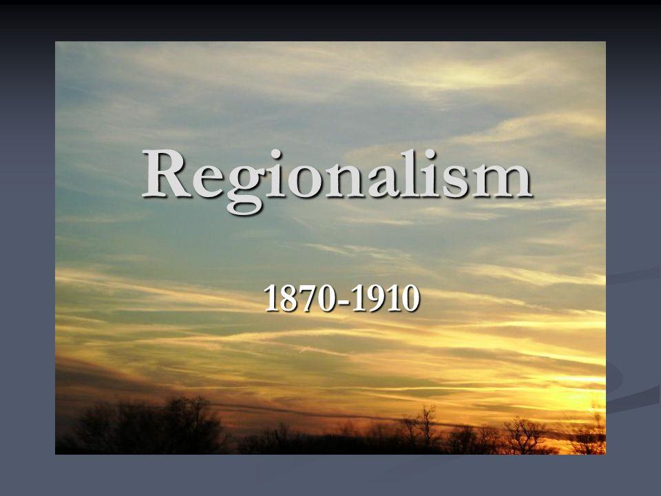 Regionalism 1870-1910