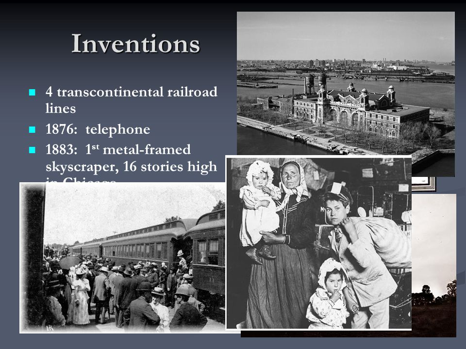 Inventions 4 transcontinental railroad lines 1876: telephone