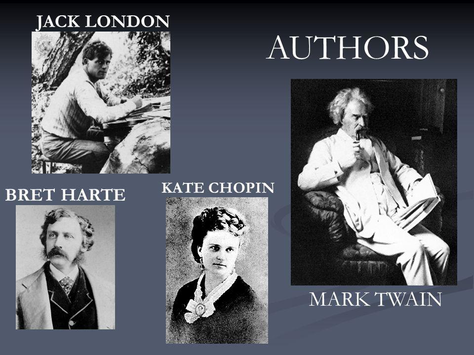 JACK LONDON AUTHORS KATE CHOPIN BRET HARTE MARK TWAIN