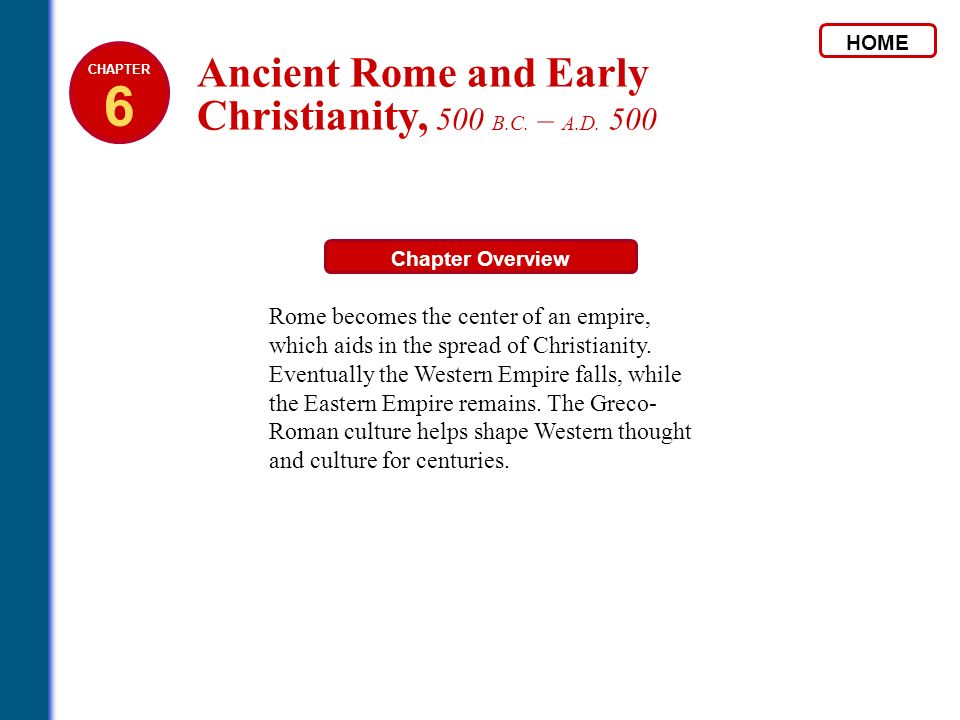 6 Ancient Rome and Early Christianity, 500 B.C. – A.D. 500